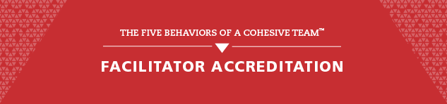Five Behaviors of a Cohesive Team - Accredited Facilitator